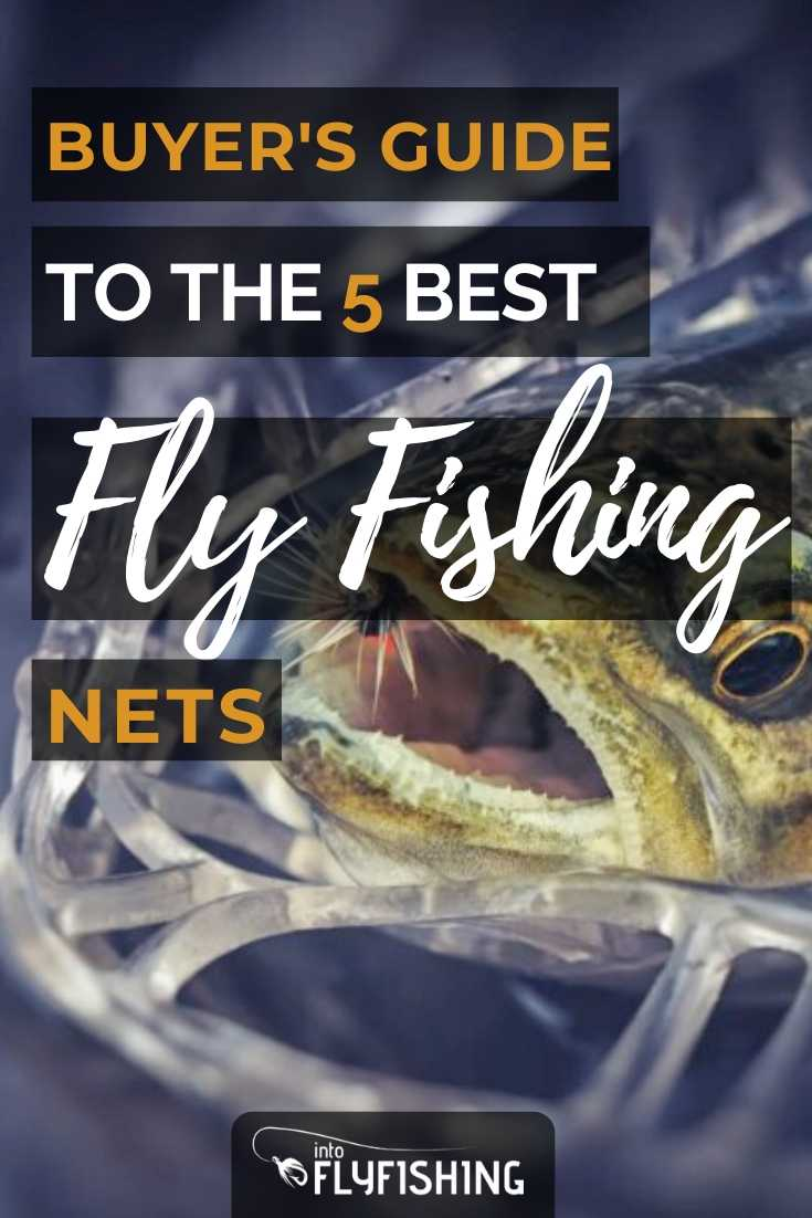 Buyer's Guide to the 5 Best Fly Fishing Nets