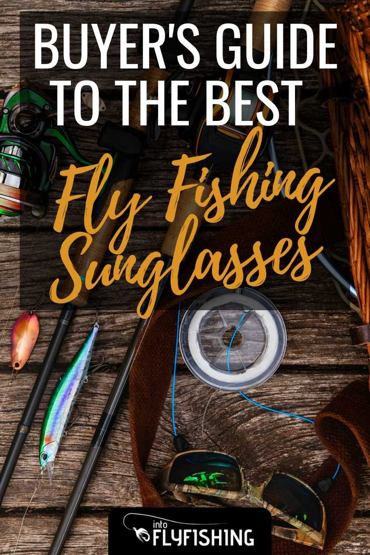 Buyer's Guide To The Best Fly Fishing Sunglasses