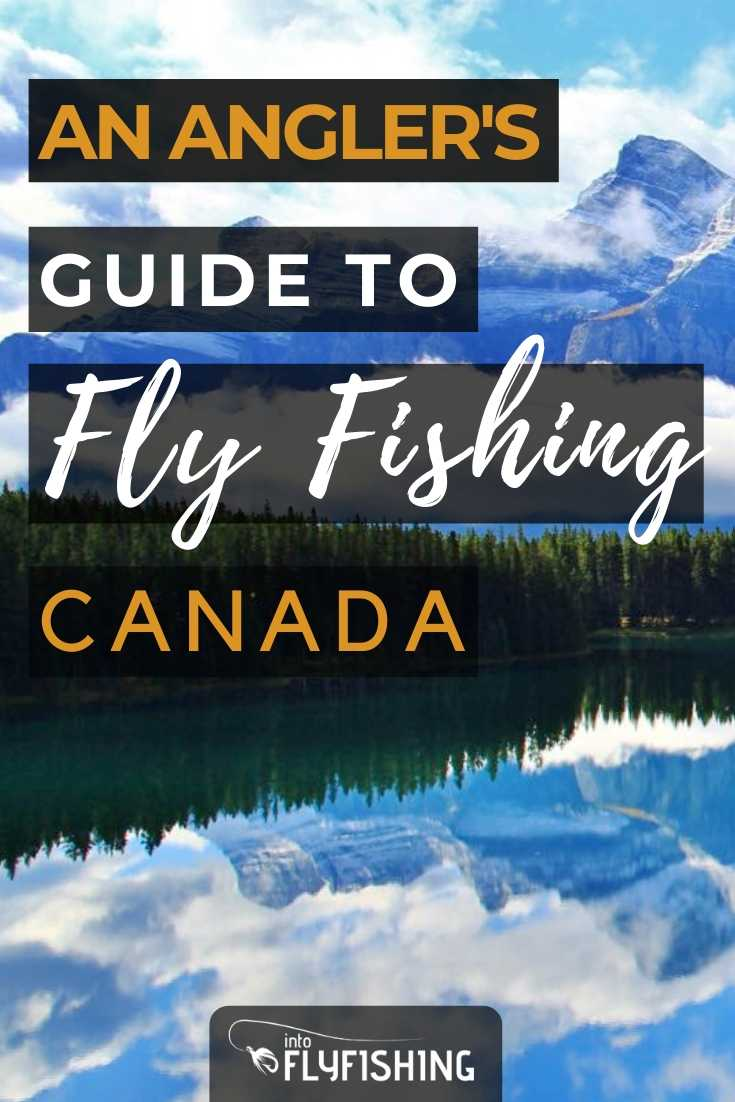 An Angler's Guide To Fly Fishing in Canada