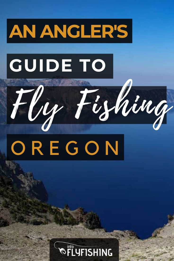 An Angler's Guide To Fly Fishing Oregon