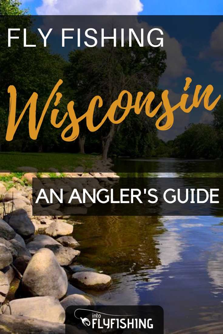 Fly Fishing Wisconsin: An Angler's Guide