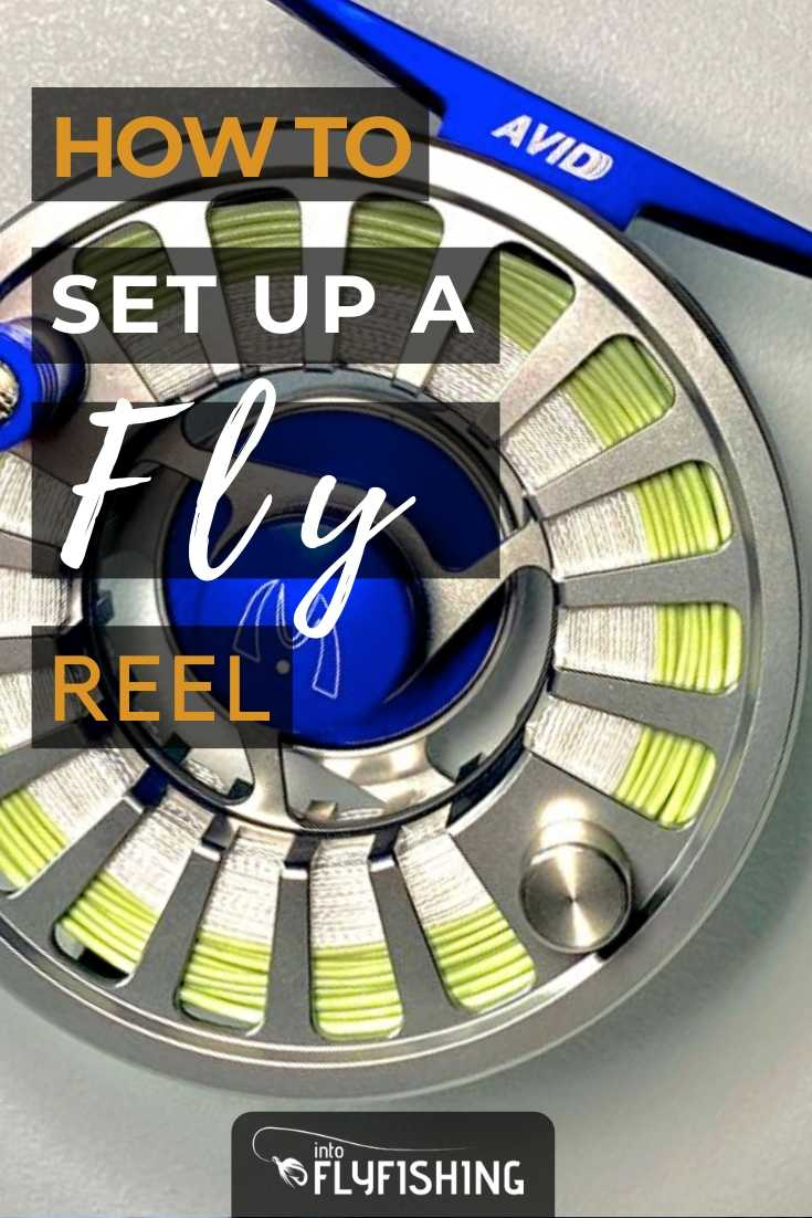 How To Set Up A Fly Reel
