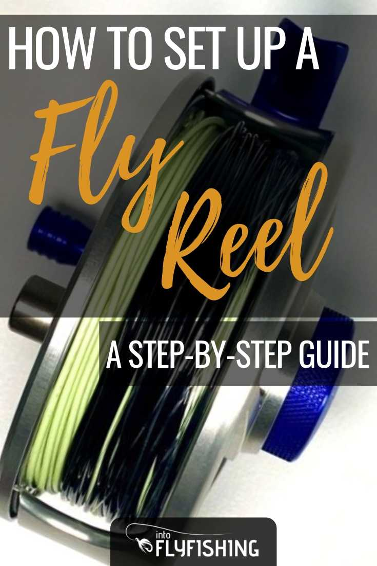 How To Set Up A Fly Reel A Step-By-Step Guide