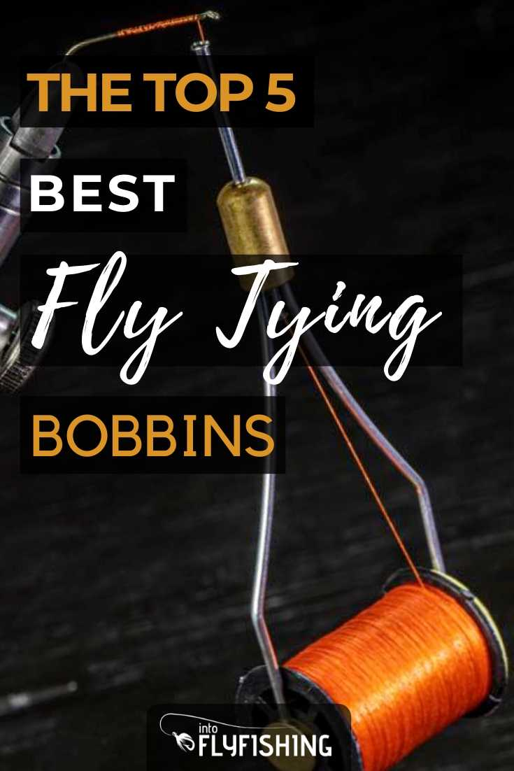The Top 5 Best Fly Tying Bobbins