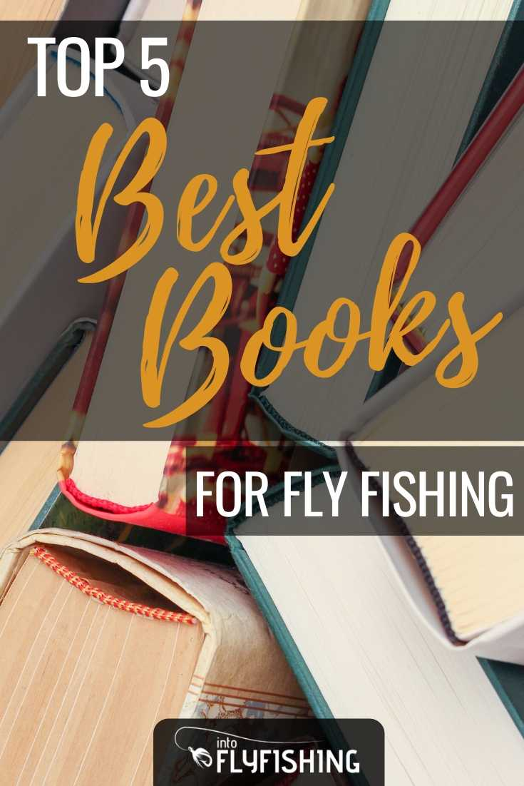 Top 5 Best Books For Fly Fishing