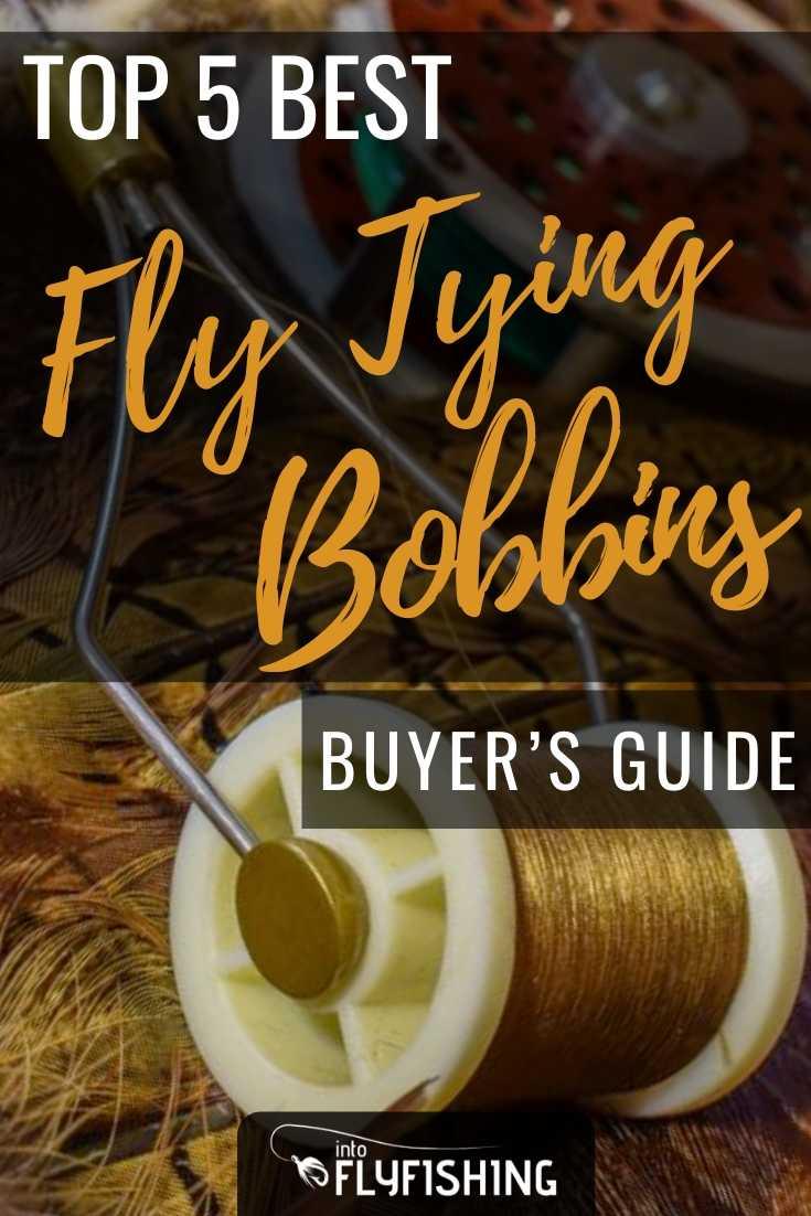 Top 5 Best Fly Tying Bobbins Buyer's Guide