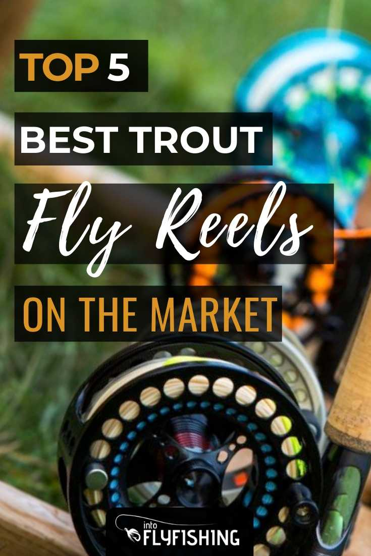 The Top 5 Best Trout Fly Reels