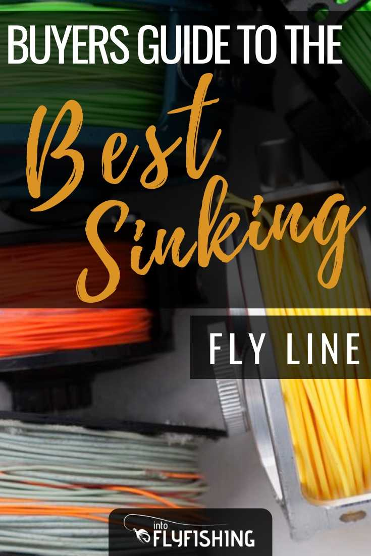 Buyers Guide To The Best Sinking Fly Line