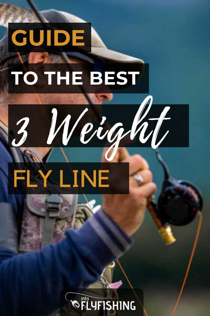 Guide To The Best 3 Weight Fly Line
