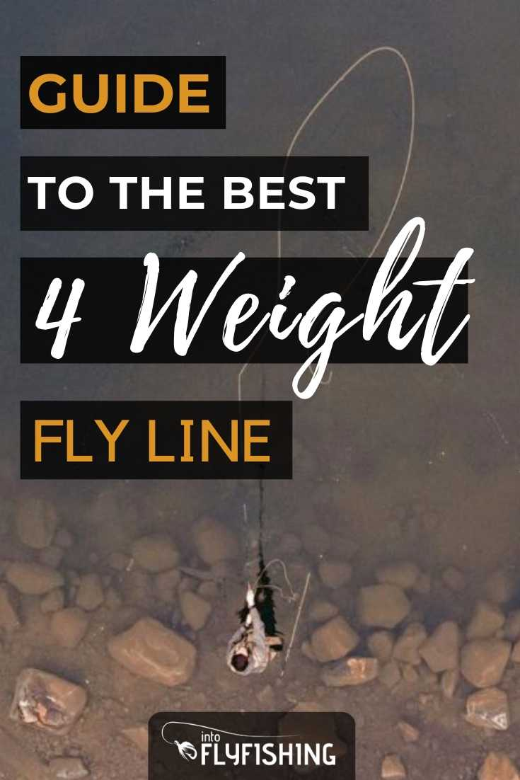 Guide To The Best 4 Weight Fly Line
