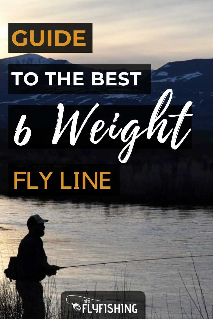 Guide To The Best 6 Weight Fly Line