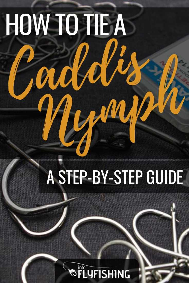 How To Tie A Caddis Nymph A Step-By-Step Guide