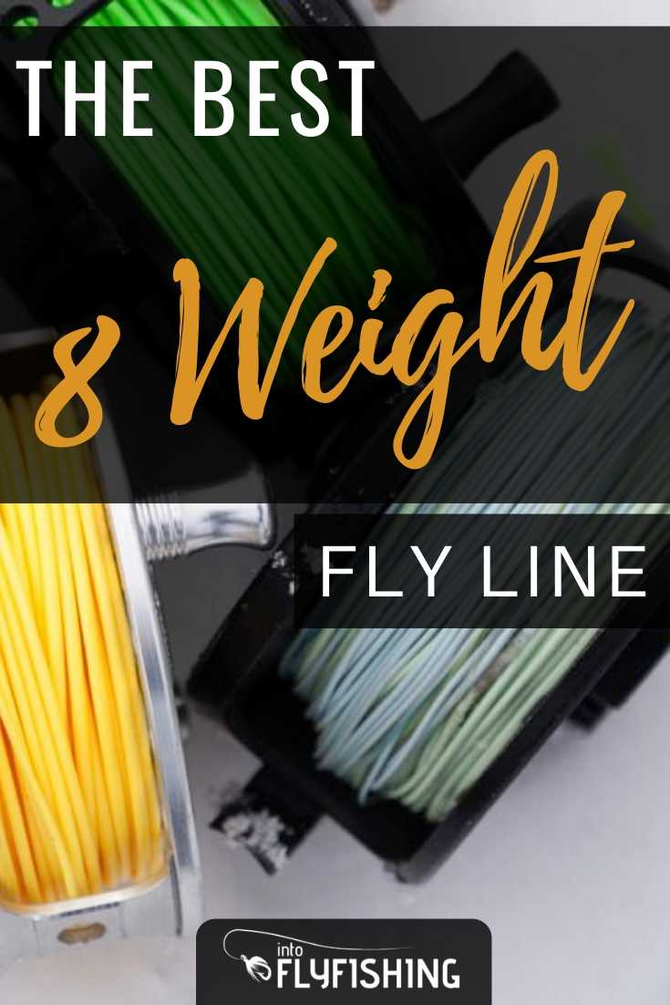 The Best 8 Weight Fly Line