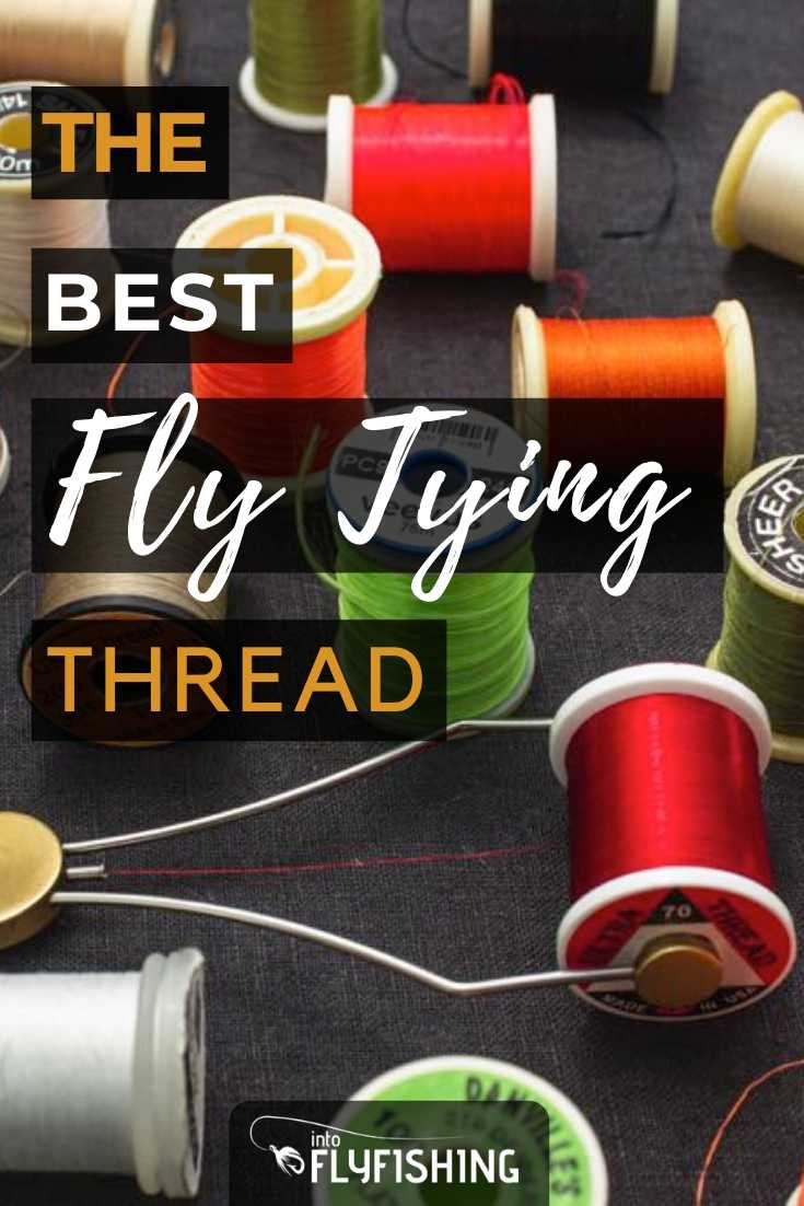 The Best Fly Tying Thread