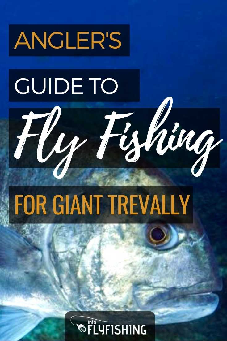 Angler's Guide To Fly Fishing for Giant Trevally