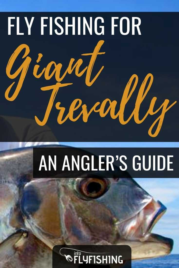 Fly Fishing for Giant Trevally: An Angler's Guide