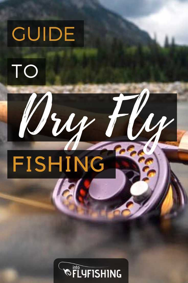 Guide To Dry Fly Fishing