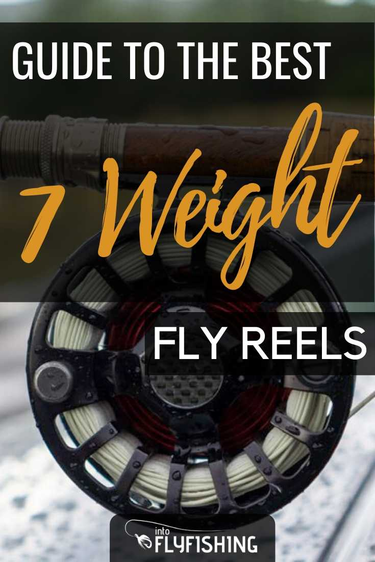 Guide To The Best 7 Weight Fly Reels