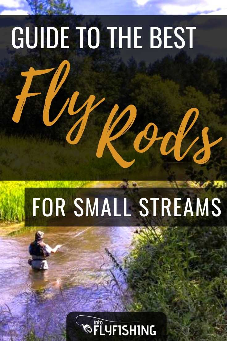 Guide To The Best Fly Rods for Small Streams