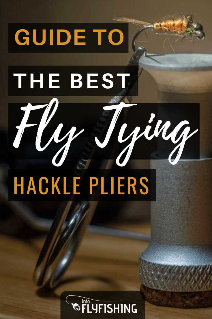 Guide To The Best Fly Tying Hackle Pliers