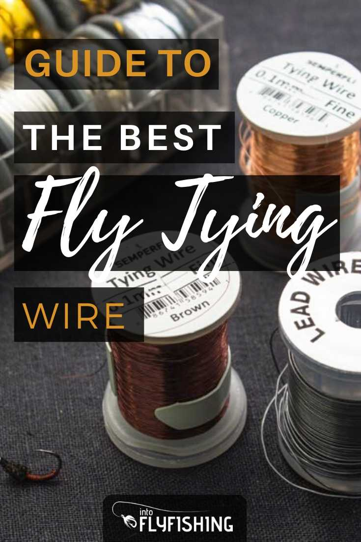 Guide to The Best Fly Tying Wire