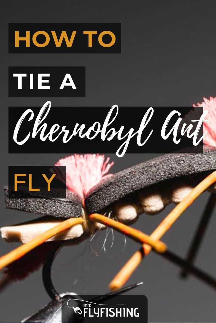 How To Tie a Chernobyl Ant Fly