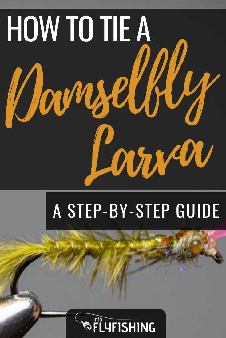 How To Tie A Damselfly Larva A Step-By-Step Guide