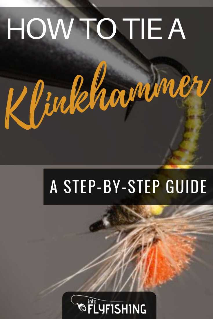 How To Tie A Klinkhammer Fly: A Step-By-Step Guide