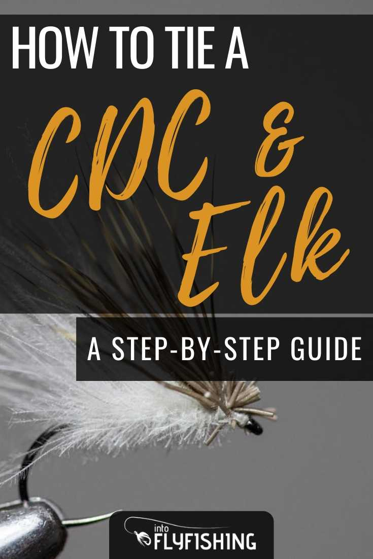 How To Tie a CDC & Elk A Step-By-Step Guide