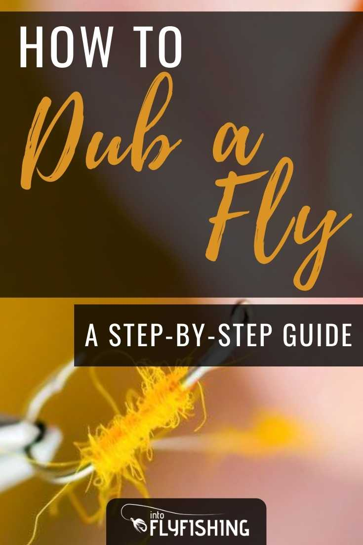 How to Dub a Fly: A Step-By-Step Guide