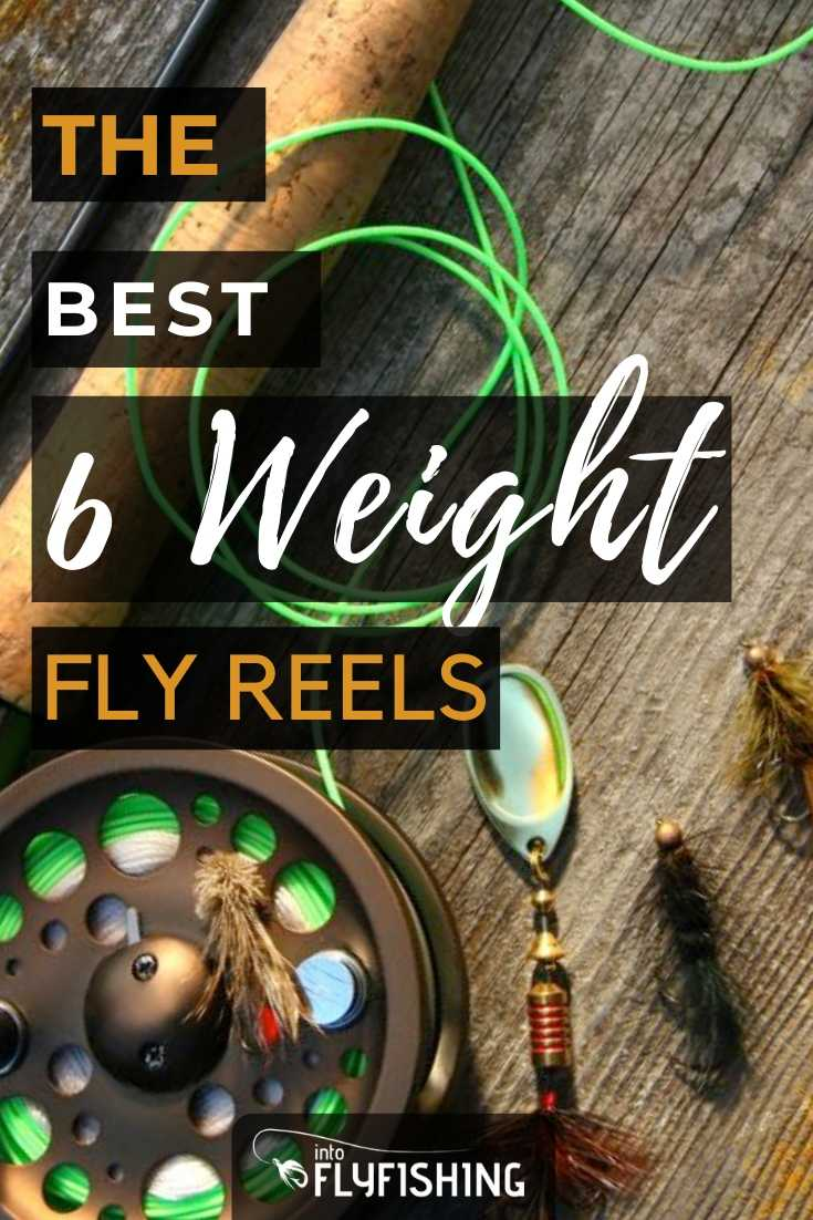 The Best 6 Weight Fly Reels