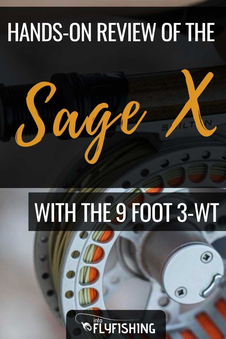 Hands-On Review Of The Sage X With The 9 Foot 3-Weight