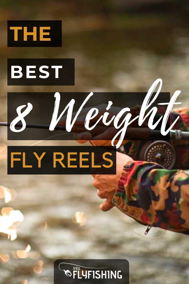 The Best 8 Weight Fly Reels