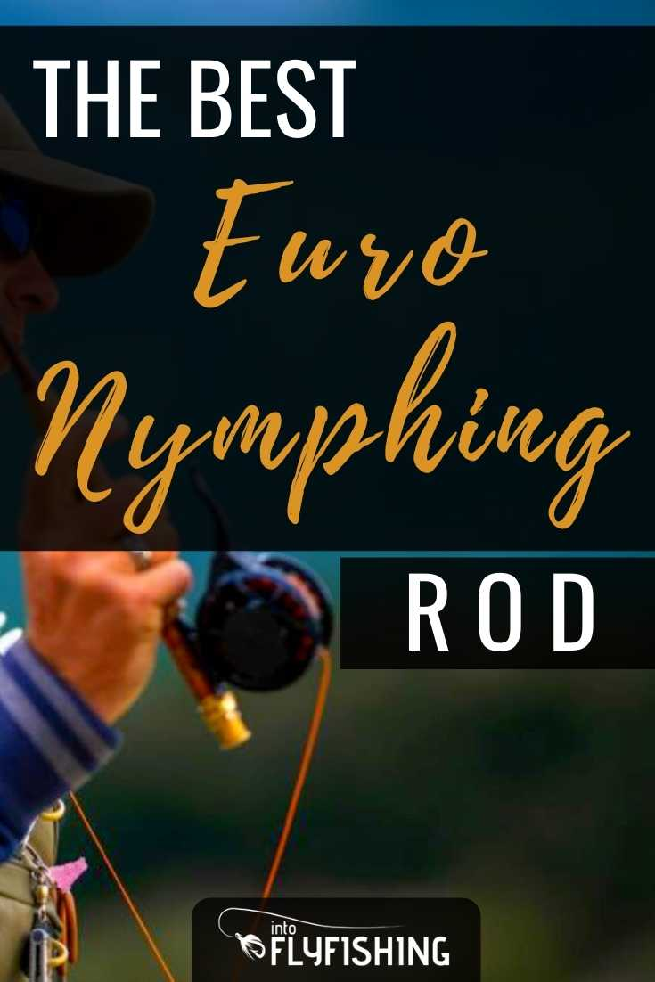 The Best Euro Nymphing Rod